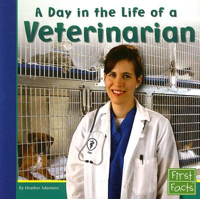 A Day in the Life of a Veterinarian By Adamson, Heather