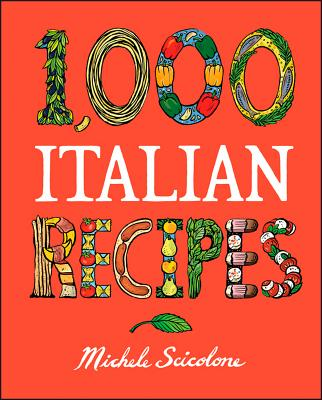 1,000 Italian Recipes By Scicolone, Michele