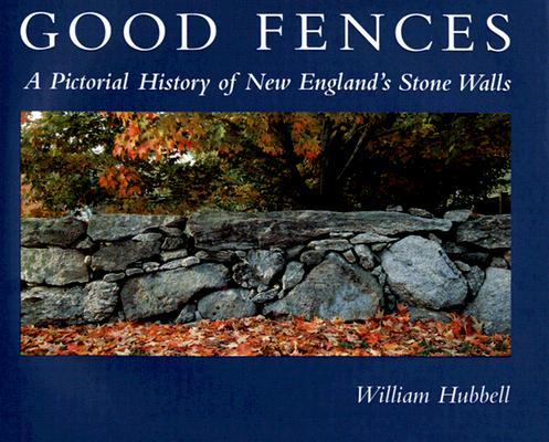 Good Fences By Hubbell, Willian