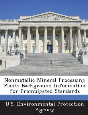 Bibliogov Nonmetallic Mineral Processing Plants Background Information for Promulgated Standards by U. S. Environmental Protection Agency at Sears.com